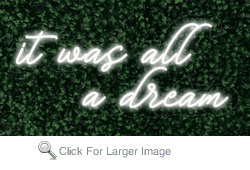 It was all a dream 2 Lines LED-FLEX Sign