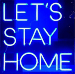 Let's Stay Home Neon Sign
