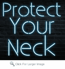 Protect Your Neck Neon Sign