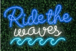 Ride the Waves LED FLEX Sign