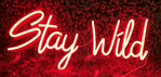 Stay Wild LED Sign