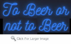 To Beer or not to Beer Neon Sign