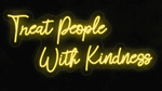 Treat People with Kindness LED-FLEX Sign