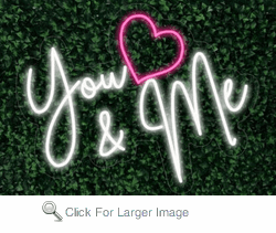 You and Me LED FLEX Sign