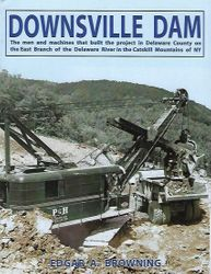 "#2571 ""NEW"" DOWNSVILLE DAM: THE MEN AND MACHINES THAT BUILT THE PROJECT"