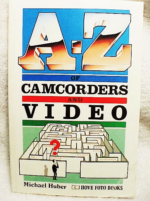 A-Z of Camcorders & Video  Hove Press 152pg 1991