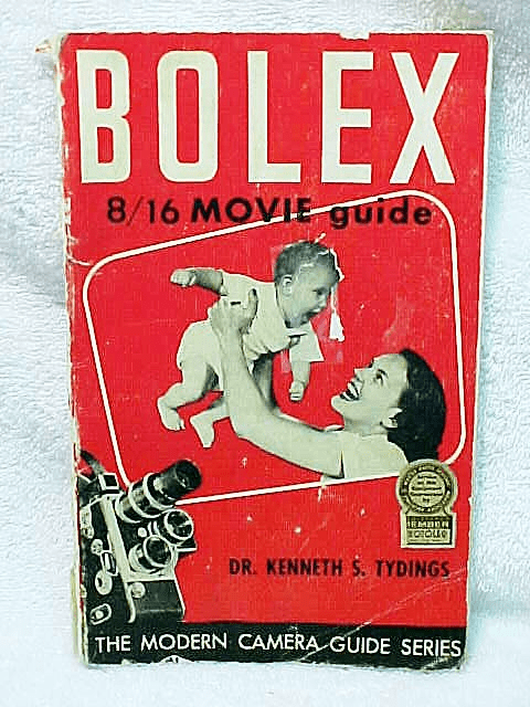 Bolex 8/16 Movie Guide Tydings 9th Printing 1959, 126pgs (Original)