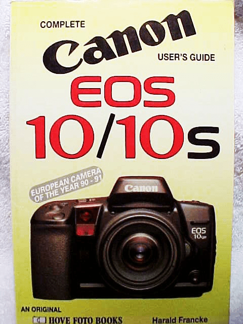 Canon EOS 10/10S User's Guide  Hove Press 176pg 1990
