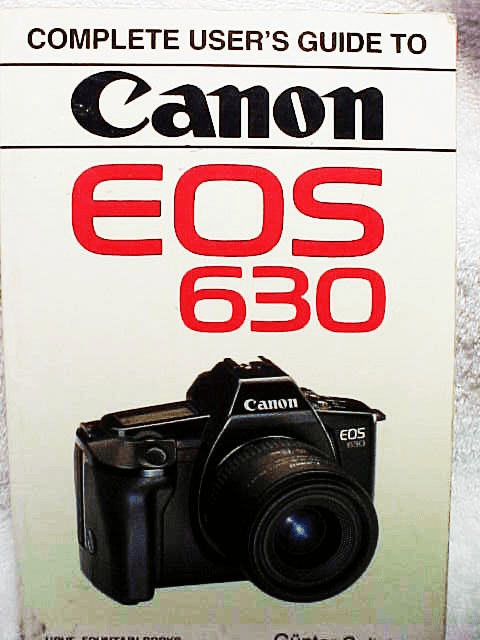 Canon EOS 630 User's Guide  Hove Press 175pg 1989