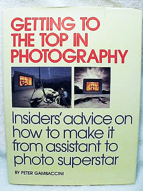 Getting to the Top in Photography  Amphoto 128pg  1984
