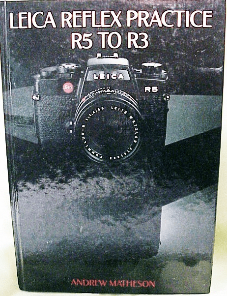 Leica Reflex Practice R5 to R3 176p Hove Press 1st Ed 1983