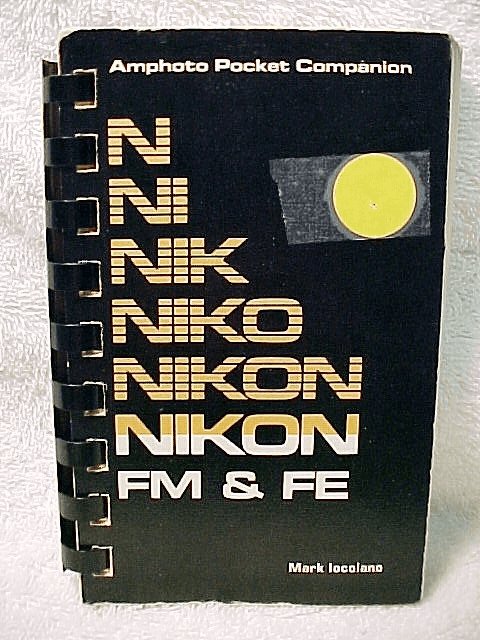 Nikon FM FE Pocket Users Guide by Mark locolano 128pgs