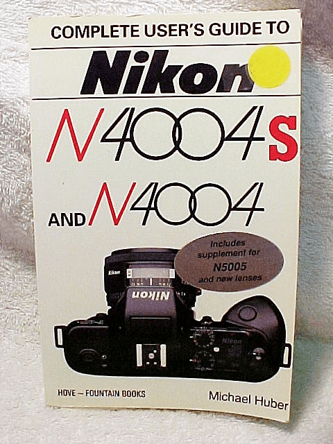 Nikon N4004S User's Guide Hove Press 176 pages