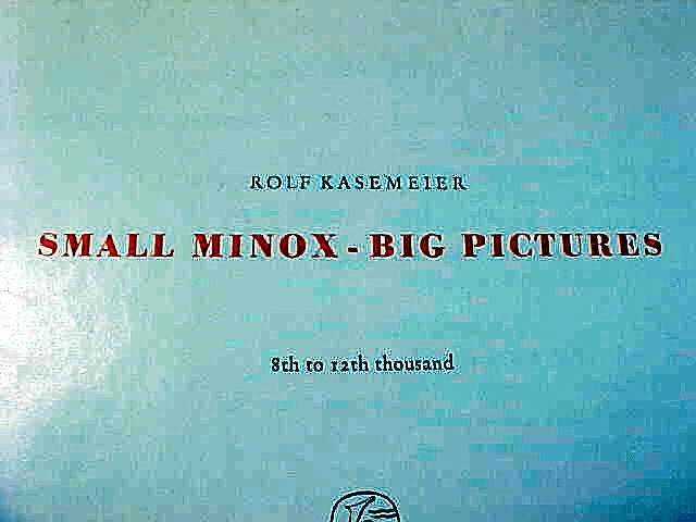 Small Minox-Big Pictures Rolf Kasemeier, 1959, 190pgs