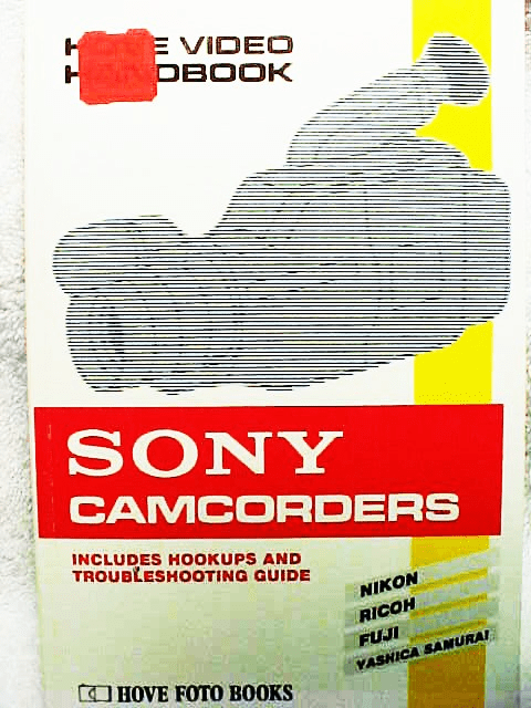 Sony Camcorders Hove Press 152pgs 1991