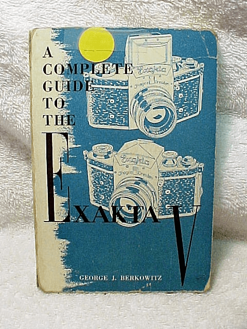 The Complete Guide to the Exakta V by Berkowitz