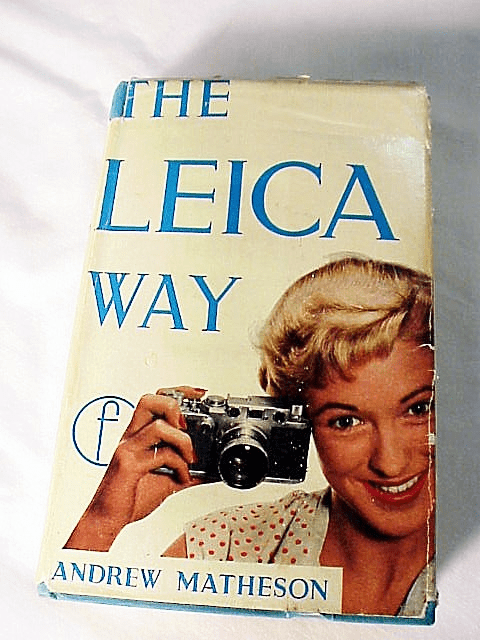 The Leica Way,Andrew Matheson,  6th ed, 1963, 448pgs