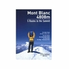 Mont Blanc 4808m 5 Routes to the Summit