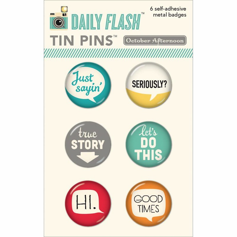 October Afternoon - Daily Flash - Tin Pins - Good To Go (S/O)