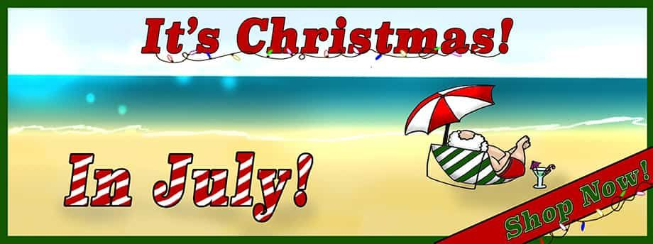 Save with Christmas in July!