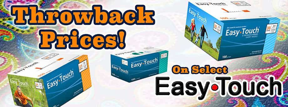 Throwback Prices on select Easy Touch!