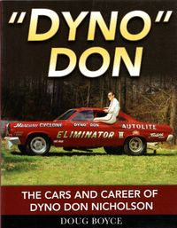 """Dyno"" Don: The Cars and Career of Dyno Don Nicholson by Doug Boyce"