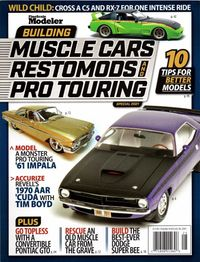 Fine Scale Modeler, Building Muscle Cars, Restomods, and Pro Touring Special Issue Magazine