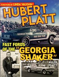"Hubert Platt: Fast Fords of the ""Georgia Shaker"" by Allen Platt"