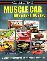 Collecting Muscle Car Model Kits by Tim Boyd