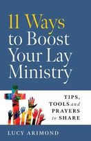 11 Ways to Boost Your Lay Ministry &ndash; <em>Tips, Tools and Prayers to Share</em>