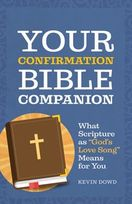 "Your Confirmation Bible Companion &ndash; <em>What Scripture as ""God's Love Song"" Means for You</em>"