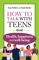 How to Talk with Teens about Health, Happiness and Well-Being