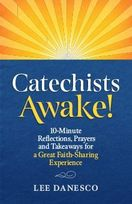 Catechist's Awake!  &ndash; <em>10 Minute Reflections, Prayers and Takeaways for a GREAT Faith-Sharing Ministry</em>