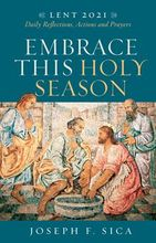 Embrace This Holy Season &ndash; <em>Daily Reflections, Actions and Prayers</em>
