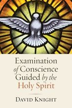 Examination of Conscience Guided by the Holy Spirit