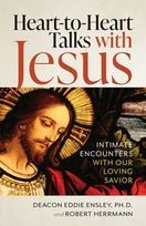 Heart-to-Heart Talks with Jesus &ndash; <em>Intimate Encounters with Our Loving Savior</em>