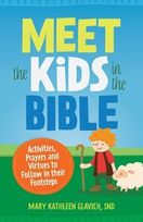 Meet the Kids in the Bible! &ndash; <em>Activities, Prayers and Virtues to Follow in their Footsteps</em>