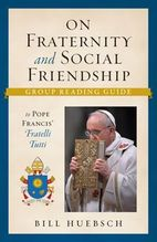 On Fraternity and Social Friendship &ndash; <em>Group Reading Guide to Pope Francis' Fratelli Tutti</em>