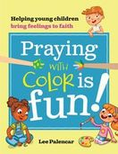 Praying with Color Is Fun! &ndash; <em>Helping Young Children Bring Feelings to Faith</em>