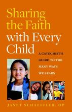 Sharing the Faith with Every Child &ndash; <em>A Catechist's Guide to the Many Ways We Learn</em>