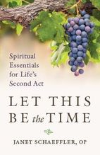 Let This Be the Time &ndash; <em>Spiritual Essentials for Life's Second Act</em>