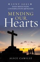 Mending Our Hearts &ndash; <em>Daily Reflections, Contemplations and Prayers</em>