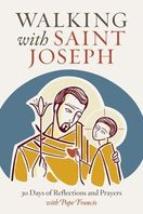 Walking with Saint Joseph &ndash; <em>30 Days of Reflections and Prayers with Pope Francis</em>