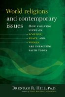 World Religions and Contemporary Issues &ndash; <em>How Evolving View on Ecology, Peace, and Women are Impacting Faith Today</em>