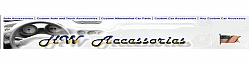 H W ACCESSORIES  Welcome to H W Accessories LLC your online car accessory and car parts store for all of your automotive needs.