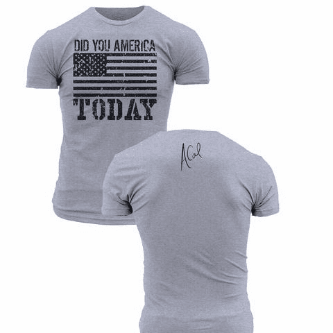 Did You America Today (S-XL $21.99) (2X $24.99) (3X $26.99)