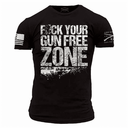 F*** Your Gun Free Zone (Starting at $19.99)
