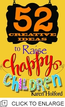 52 CREATIVE IDEAS TO RAISE HAPPY CHILDREN