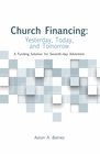 CHURCH FINANCING: YESTERDAY, TODAY, AND TOMORROW