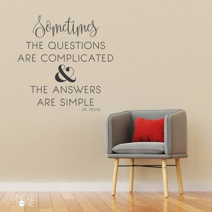 Answers Are Simple Dr. Seuss Quote Wall Decal